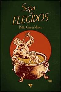 Sopa de elegidos, de Pablo García Maeso