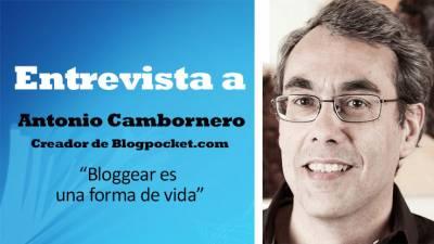 """Antonio Cambronero, creador de Blogpocket. com: """"Bloggear es una forma de vida"""""""