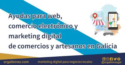 Ayudas para web, comercio electrónico y marketing digital de comercios y artesanos en Galicia