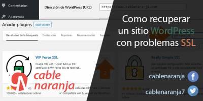 Como recuperar un sitio #WordPress con problemas SSL