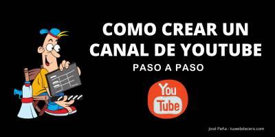 Cómo crear un canal e Youtube paso a pao