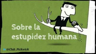 Letras Prestadas: Sobre la estupidez humana