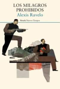 'Los milagros prohibidos de Alexis Ravelo