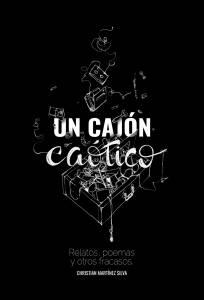 Mini reseña: Un cajón caótico - Christian Martínez Silva