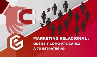 Marketing relacional: Qué es, estrategias y ejemplos