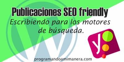Publicaciones SEO friendly – Escribiendo para motores de búsqueda