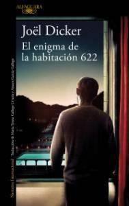 Novedad editorial: El enigma de la habitación 622, Joël Dicker (Alfaguara, 3 de junio de 2020)