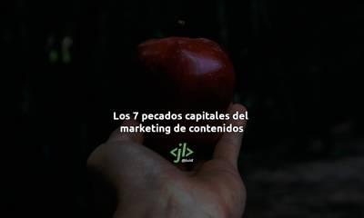 Los 7 pecados capitales del marketing de contenidos