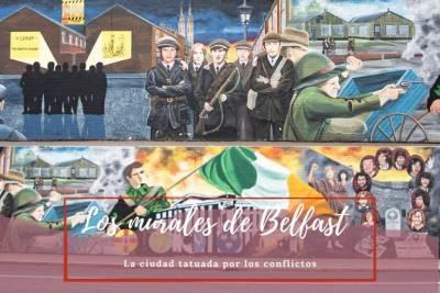 Murales en Belfast - Una ciudad tatuada por los conflictos