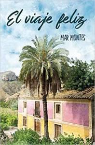 Reseña: El viaje feliz, de Mar Montes (Independently published, marzo, 2019)