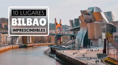 10 lugares que ver en Bilbao imprescindibles