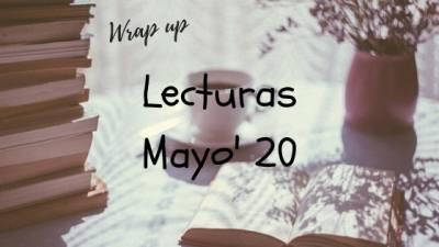 Resumen De Lecturas: Wrap Up Mayo 2020