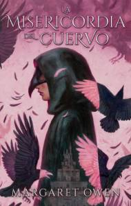 Reseña: La misericordia del cuervo - Margaret Owen