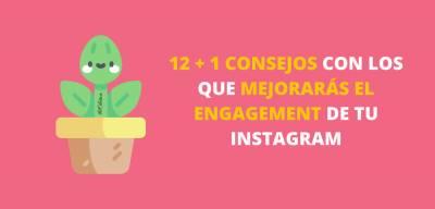 Cómo Mejorar El Engagement De Instagram Sin Tener Que Invertir Dinero
