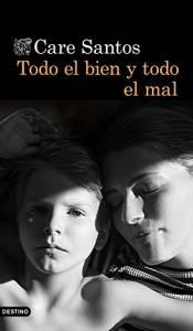 'Todo el bien y todo el mal' de Care Santos