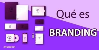 ¿Qué es el branding y para qué sirve?
