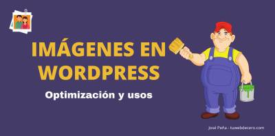 Imágenes en WordPress: Optimización y usos