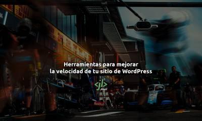 Herramientas para mejorar la velocidad de tu sitio de WordPress