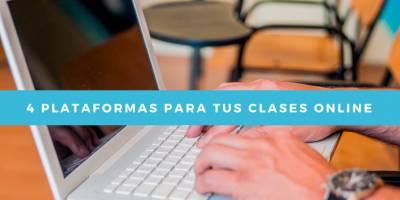 4 Plataformas para tus clases Online…