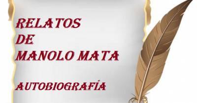 Relatos de Manolo Mata: Autobiografía