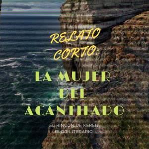 Relato Corto: La mujer del acantilado- El Rincón de Keren