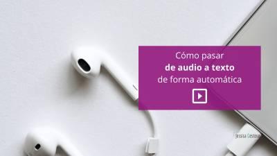Cómo pasar de audio a texto de forma automática