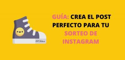 GUÍA: Cómo crear el post perfecto para tu sorteo de Instagram
