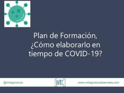 Plan de Formación, Cómo elaborarlo en tiempo de COVID-19 - Milagros Ruiz Barroeta