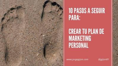 10 pasos para crear tu marca con un plan de marketing personal