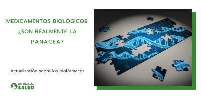 Medicamentos Biológicos: ¿son Realmente La Panacea?