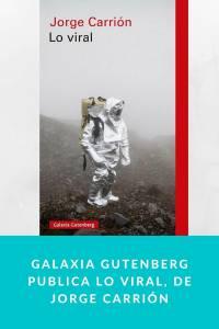 Galaxia Gutenberg publica Lo viral, de Jorge Carrión - Munduky
