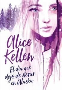Reseña El día que dejó de nevar en Alaska, de Alice Kellen