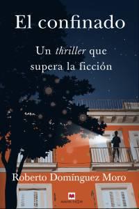 El confinado, de Roberto Domínguez Moro