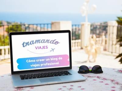 Cómo crear un blog de viajes profesional desde 0