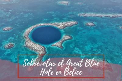 Volar sobre el Great Blue hole en Belice - Pasaporte a la tierra