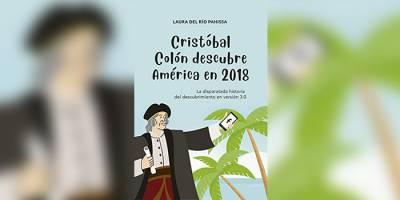Reseña #52: Cristóbal Colón descubre América en 2018 (Laura del Río)