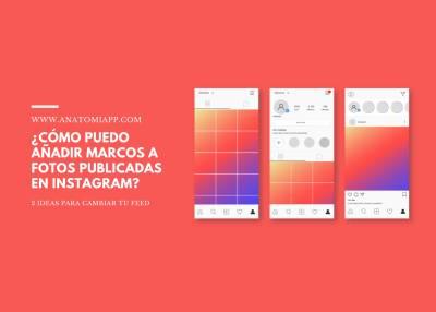 ¿Cómo puedo añadir marcos a fotos publicadas en Instagram?