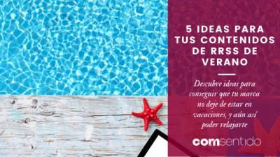 5 Ideas para tus contenidos de RRSS de verano | coMsentido