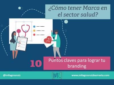 ¿Cómo tener Marca en el sector Salud?, 10 puntos claves para lograr tu branding - Milagros Ruiz Barroeta