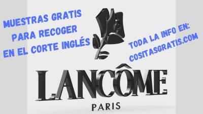 Lancôme Regala 5.000 Muestras Gratis Para Recoger En El Corte Inglés