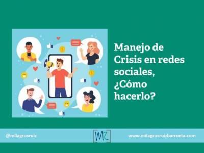 Manejo de Crisis en redes sociales, ¿cómo hacerlo? - Milagros Ruiz Barroeta
