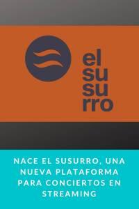 Nace El susurro, una nueva plataforma para conciertos en streaming - Munduky