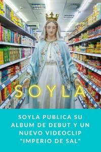 Soyla publica su album de debut y un nuevo videoclip 'Imperio de sal' - Munduky