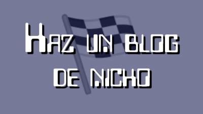 ¿Qué es un blog de nicho?