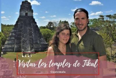 Visitar los templos de Tikal