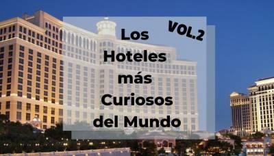 Los Hoteles Más Curiosos Del Mundo (Vol. 2)