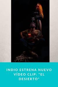 Indio estrena nuevo Vídeo Clip: 'El Desierto' - Munduky