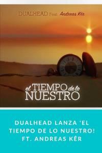 DUALHEAD lanza 'El tiempo de lo nuestro! ft. Andreas Kêr - Munduky