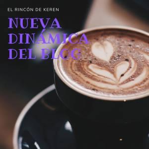 NUEVA dinámica del blog- El Rincón de Keren
