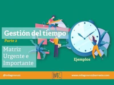 Gestión del tiempo (2): Matriz Urgente e Importante – Ejemplos - Milagros Ruiz Barroeta